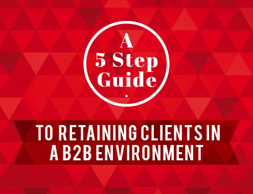 A 5 Step Guide to Retaining Clients