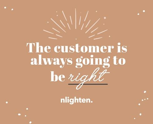 nlighten Blog_The customer is always going to be right_11 May 2017