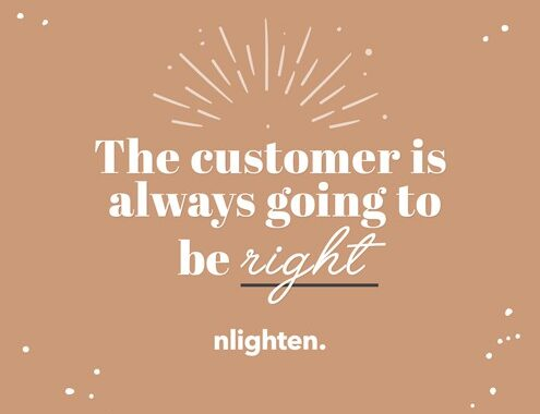 The customer is always going to be right