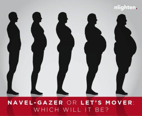 nlighten Blog_Navel Gazer or Let's Mover_16 August 2017
