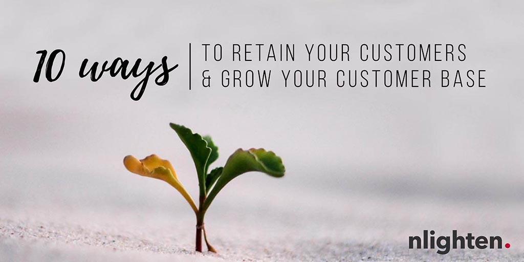 nlighten Blog_10 Ways to retain customers and grow your business_10 October 2017