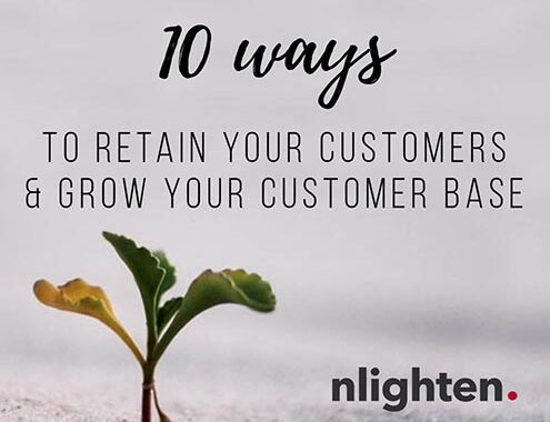 Ten ways to retain your customers and grow your customer base