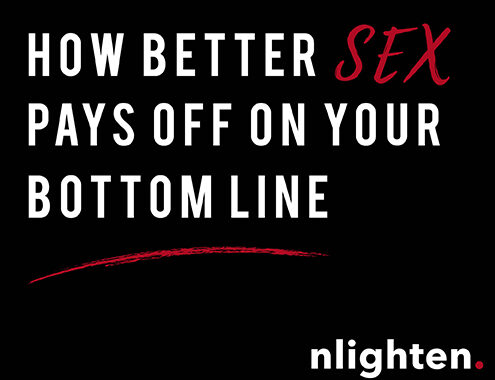 How better SEX pays off on your bottom line