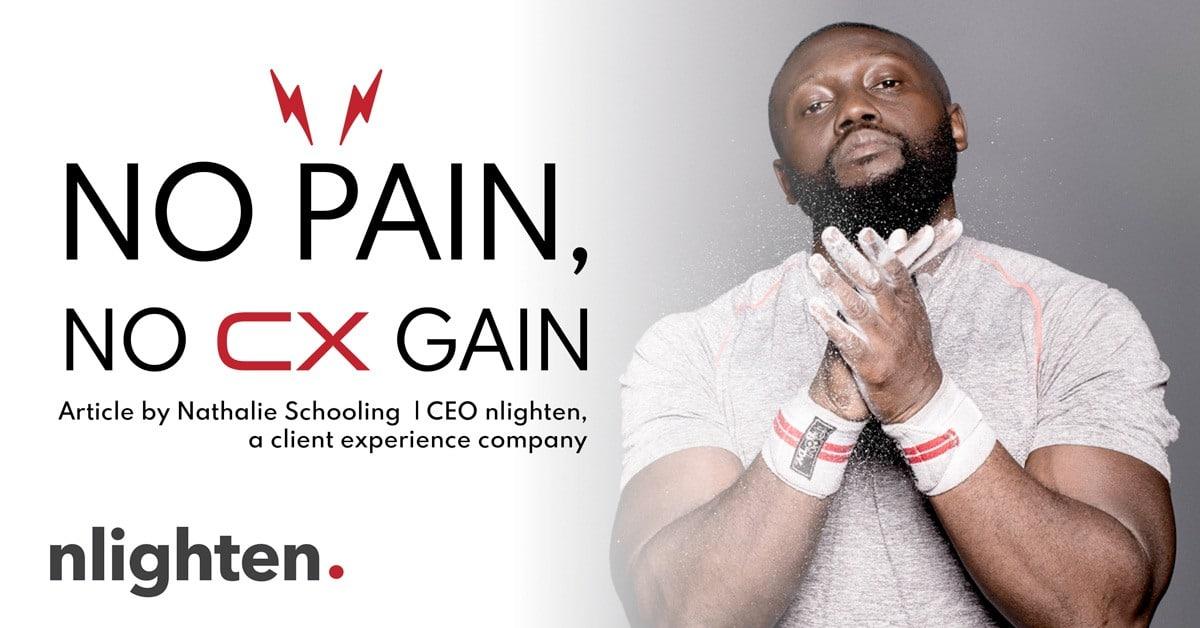 No Pain, No CX Gain_nlighten article_April_2019