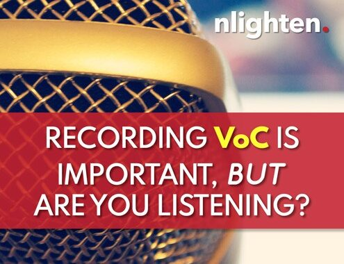 Recording Voice of Customer (V0C) is Important, But Are You Listening?