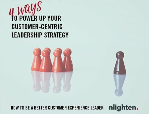 How to Be a Better Customer Experience Leader