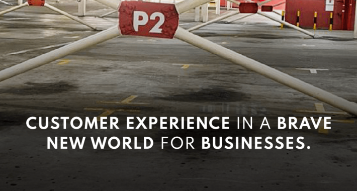 Customer experience in a brave new world for business