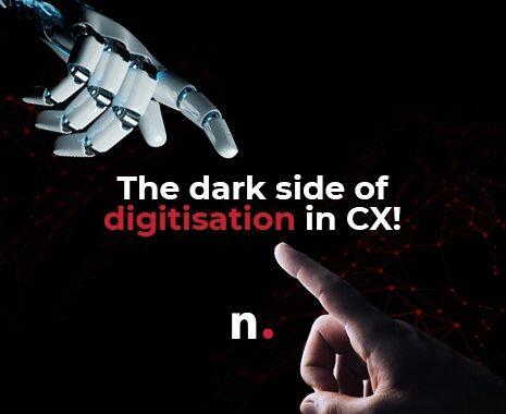 The dark side of digitisation in CX
