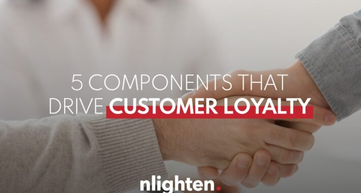 5 components that drive customer loyalty